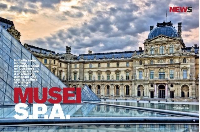 D 43 NEWS MUSEI S.P.A. In Italia sono un flop, all'estero sono un business: nei paesi dove il marketing dimostra che con l...