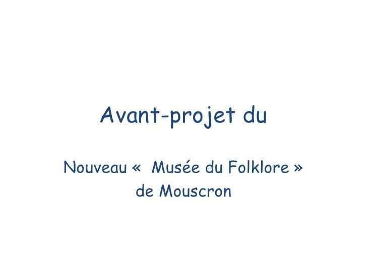 Avant-projet duNouveau « Musée du Folklore »        de Mouscron