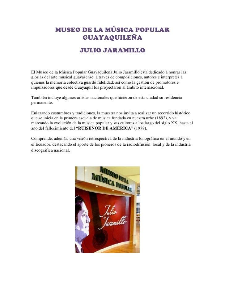 MUSEO DE LA MÚSICA POPULAR GUAYAQUILEÑA<br />JULIO JARAMILLO<br />El Museo de la Música Popular Guayaquileña Julio Jaramil...