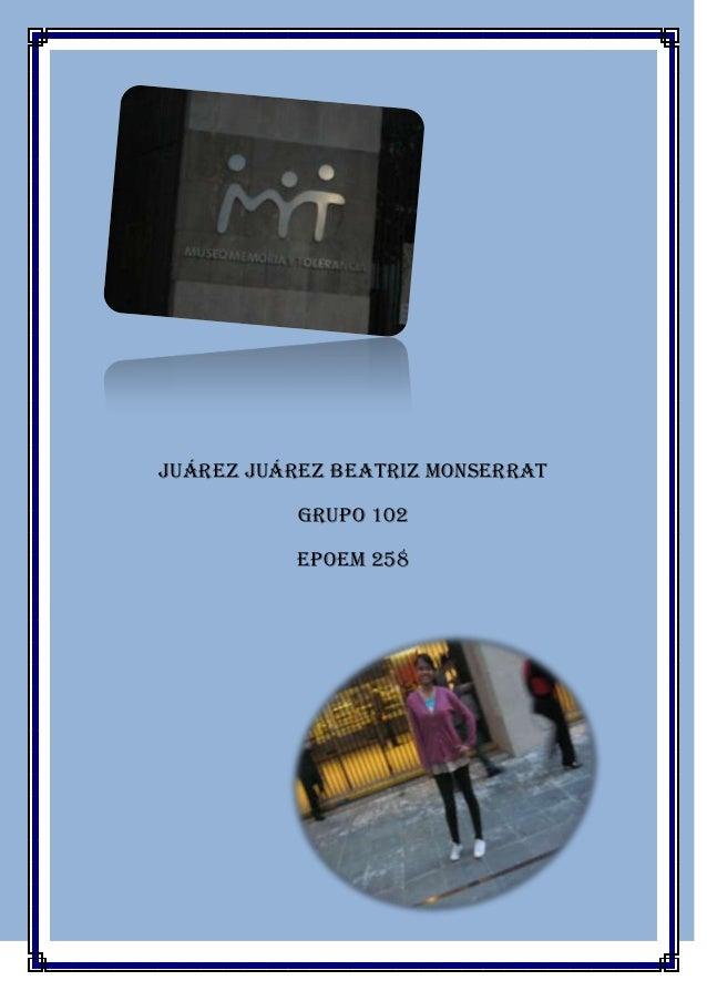 Juárez Juárez Beatriz Monserrat GRUPO 102 EPOEM 258