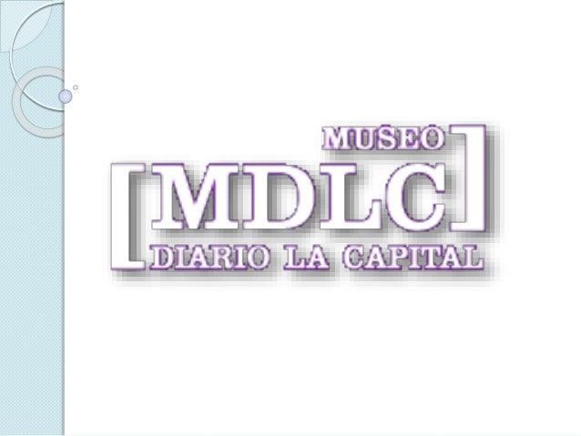 Museo Diario La Capital.  Nace en 2004,con el propósito de sociabilizar la historia del Decano de la prensa argentina y r...