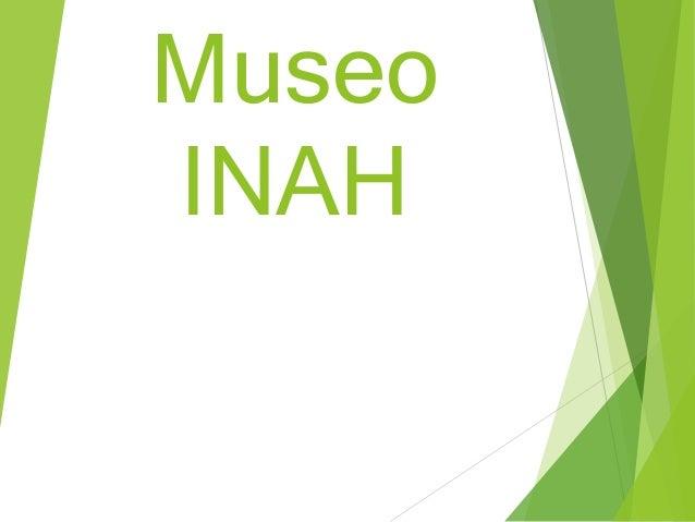 Museo  INAH
