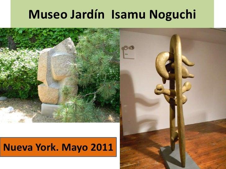 Museo Jardín Isamu NoguchiNueva York. Mayo 2011