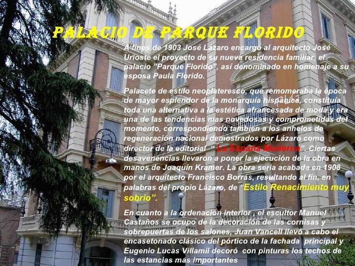PALACIO DE PARQUE FLORIDO A fines de 1903 José Lázaro encargó al arquitecto José Urioste el proyecto de su nueva residenci...