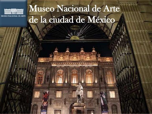 Museo Nacional de Artede la ciudad de México