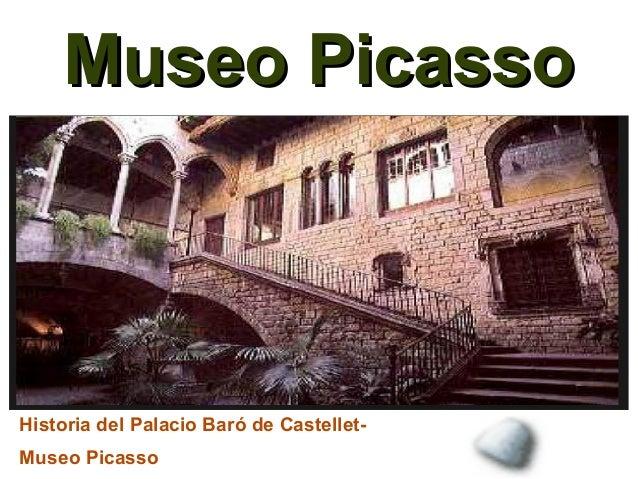 Museo PicassoHistoria del Palacio Baró de Castellet-Museo Picasso