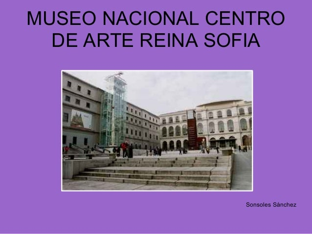 MUSEO NACIONAL CENTRO  DE ARTE REINA SOFIA                 Sonsoles Sánchez