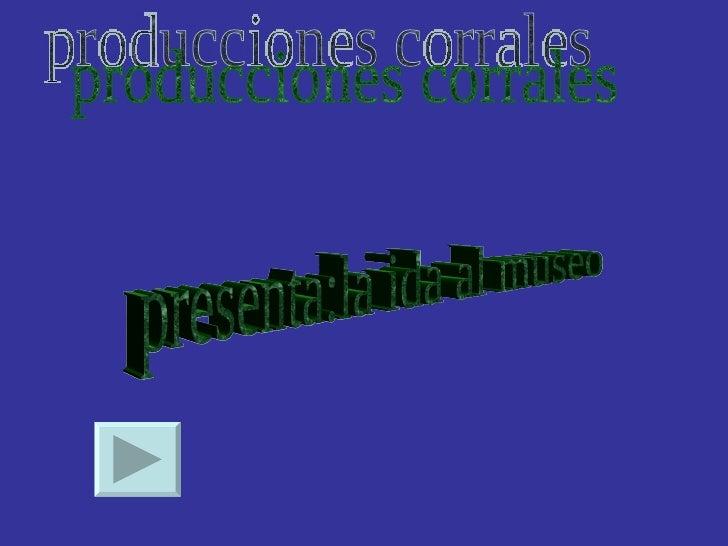 producciones corrales  presenta:la ida al museo