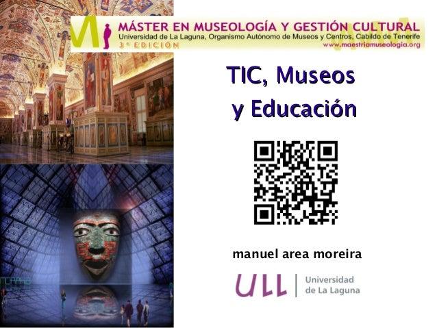 TIC, Museosy Educaciónmanuel area moreira