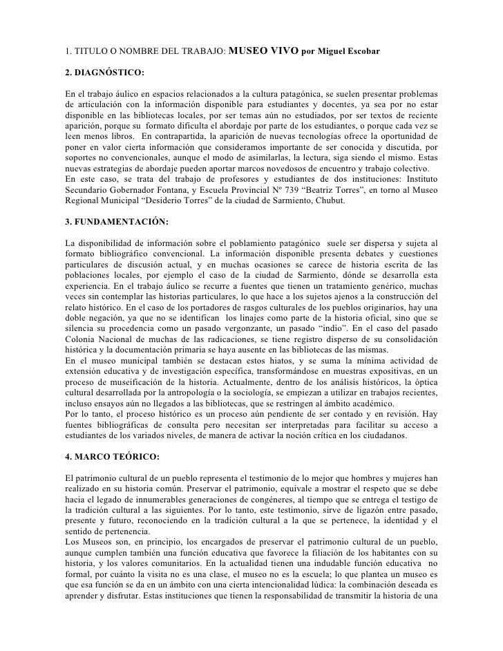 1. TITULO O NOMBRE DEL TRABAJO: MUSEO VIVO por Miguel Escobar  2. DIAGNÓSTICO:  En el trabajo áulico en espacios relaciona...