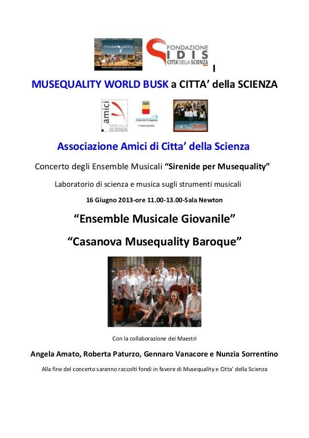 """MUSEQUALITY WORLD BUSK a CITTA' della SCIENZAAssociazione Amici di Citta' della ScienzaConcerto degli Ensemble Musicali """"S..."""