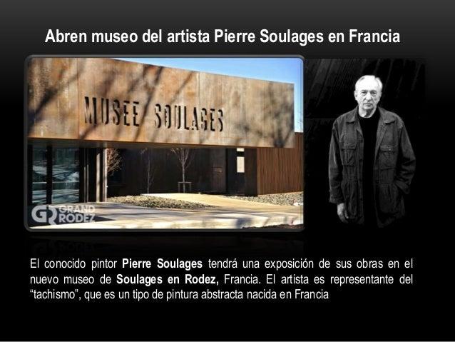 Abren museo del artista Pierre Soulages en Francia El conocido pintor Pierre Soulages tendrá una exposición de sus obras e...