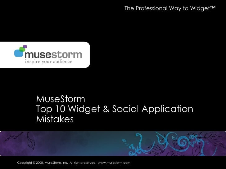 MuseStorm  Top 10 Widget & Social Application Mistakes The Professional Way to Widget™