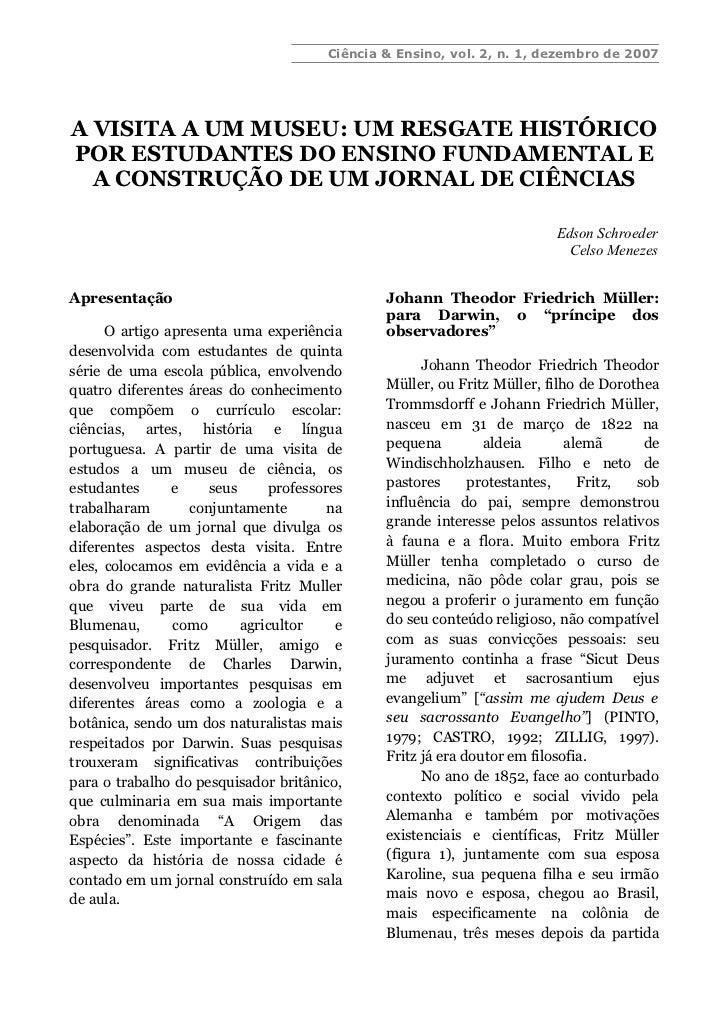 Ciência & Ensino, vol. 2, n. 1, dezembro de 2007A VISITA A UM MUSEU: UM RESGATE HISTÓRICOPOR ESTUDANTES DO ENSINO FUNDAMEN...