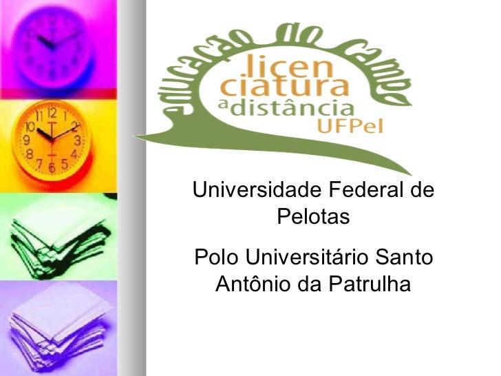 Universidade Federal de Pelotas Polo Universitário Santo Antônio da Patrulha