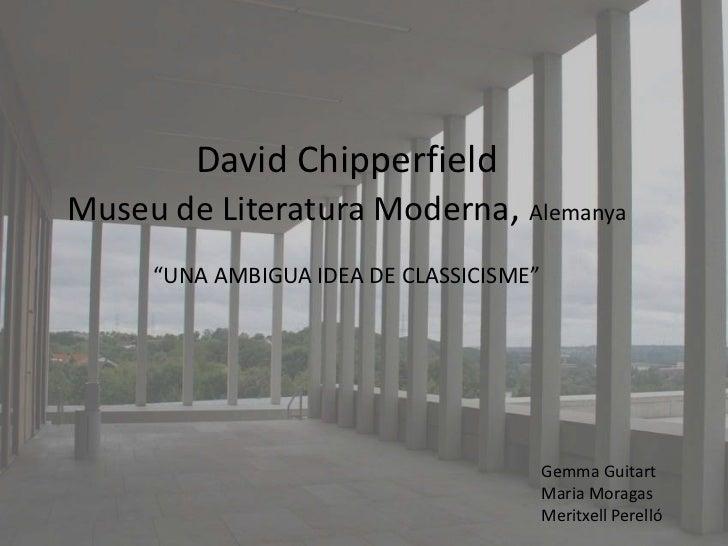 """David ChipperfieldMuseu de Literatura Moderna, Alemanya     """"UNA AMBIGUA IDEA DE CLASSICISME""""                             ..."""