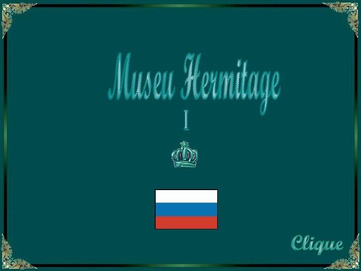 Museu Hermitage  Clique I
