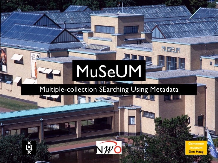 MuSeUM Multiple-collection SEarching Using Metadata