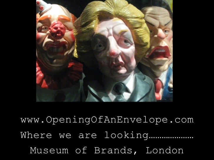www.OpeningOfAnEnvelope.comWhere we are looking………………… Museum of Brands, London