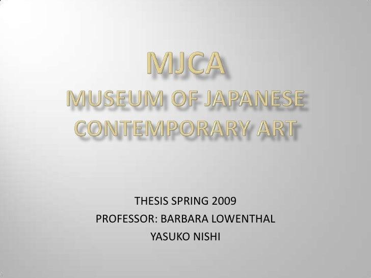 THESIS SPRING 2009 PROFESSOR: BARBARA LOWENTHAL         YASUKO NISHI