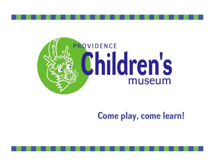 Come play, come learn!