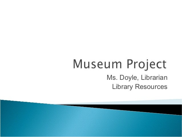 Museum project library resources