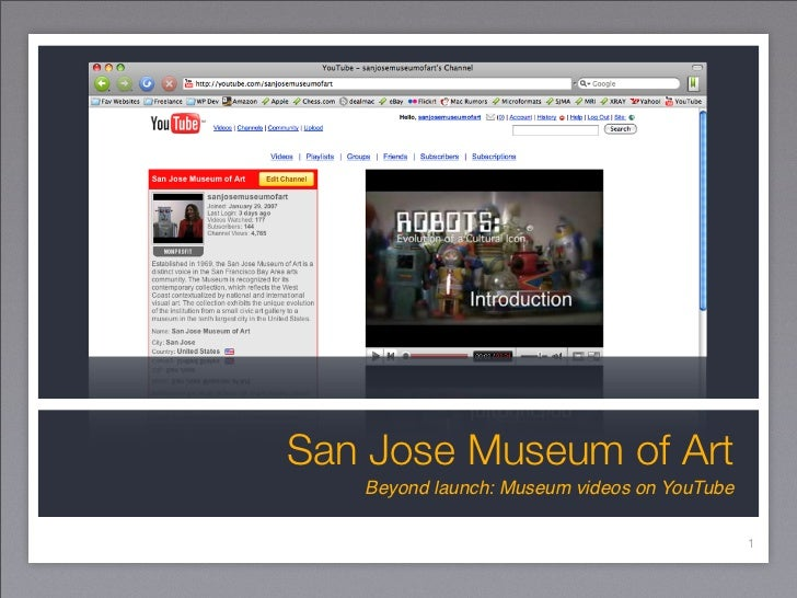 San Jose Museum of Art    Beyond launch: Museum videos on YouTube                                               1