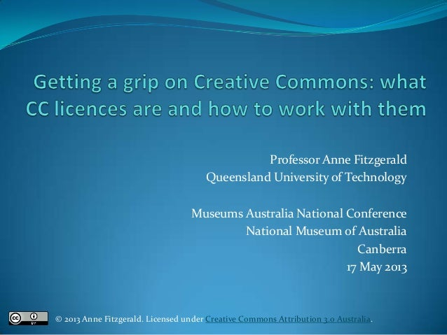 Getting a grip on Creative Commons: what CC licences are and how to use them (2013)