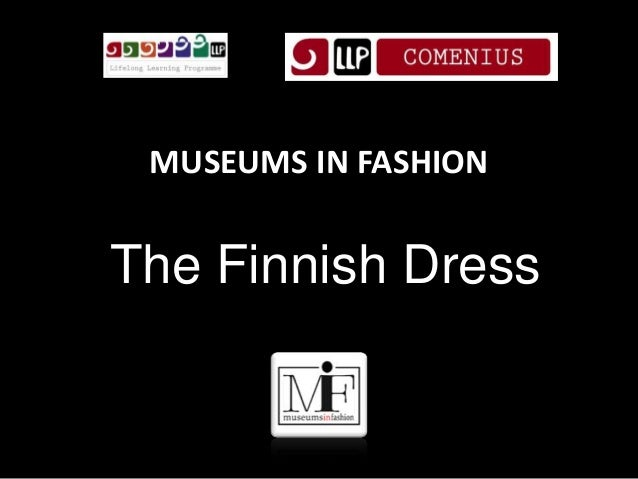 MUSEUMS IN FASHION The Finnish Dress