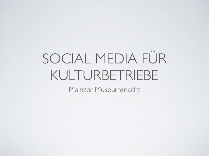 SOCIAL MEDIA FÜR  KULTURBETRIEBE    Mainzer Museumsnacht