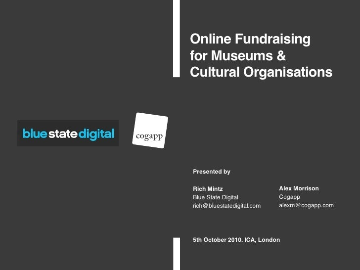 Online Fundraising for Museums & Cultural Organisations     Presented by  Rich Mintz                    Alex Morrison Blue...
