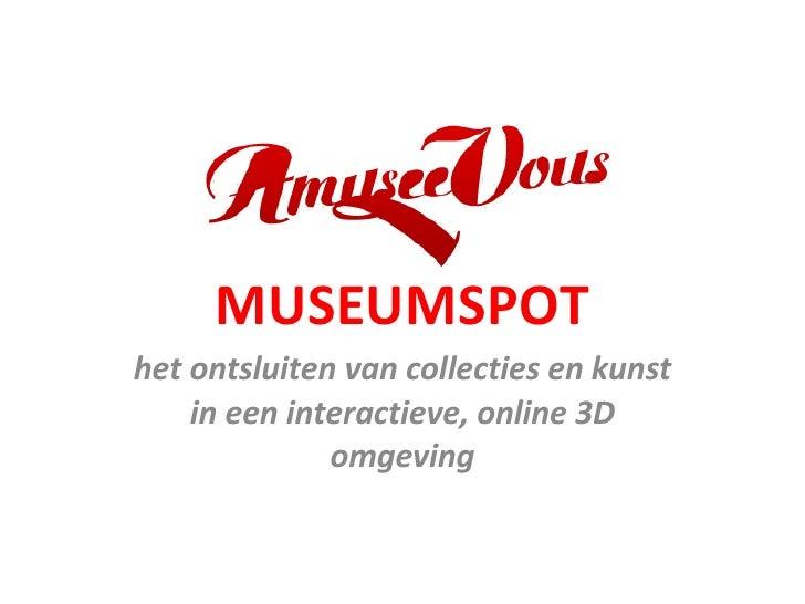MUSEUMSPOT het ontsluiten van collecties en kunst in een interactieve, online 3D omgeving