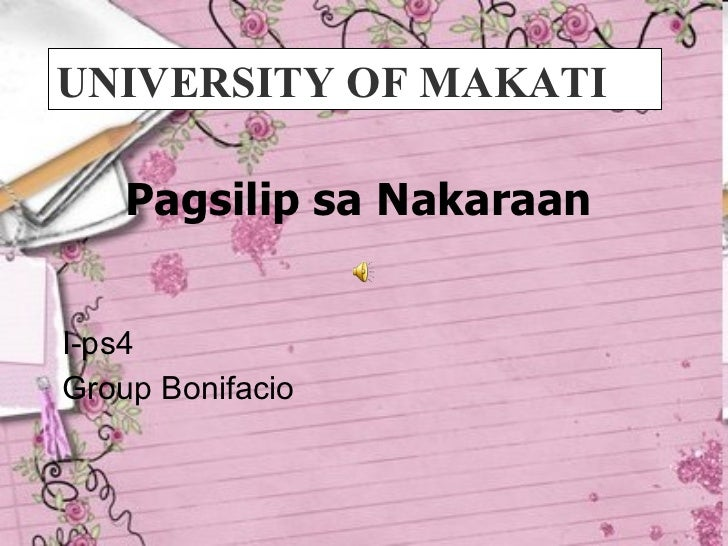 Pagsilip sa Nakaraan   I-ps4  Group Bonifacio UNIVERSITY OF MAKATI