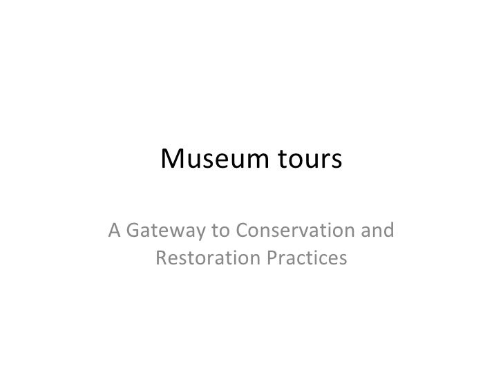 Museum tours A Gateway to Conservation and Restoration Practices