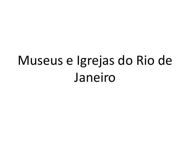 Museus e Igrejas do Rio de Janeiro