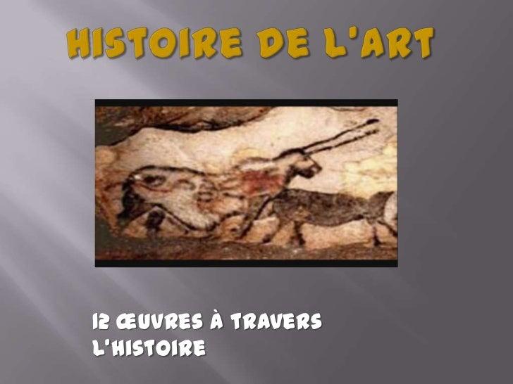 12 œuvres à traversl'histoire