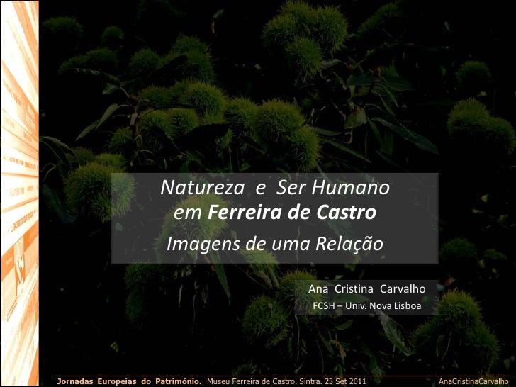 Natureza e Ser Humano                           em Ferreira de Castro                           Imagens de uma Relação    ...