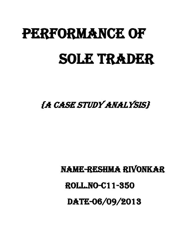 sole trading concern A sole trader business is also referred to as a sole proprietorship as the name implies, it is a business owned and operated by a single person if you own a business with a partner or if.