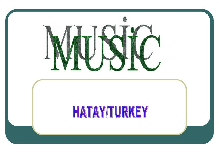 MUSİC HATAY/TURKEY