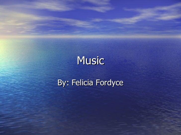 Music By: Felicia Fordyce