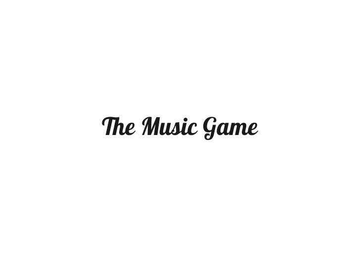 The Music Game