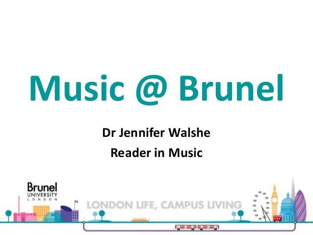 Music @ Brunel Dr Jennifer Walshe Reader in Music