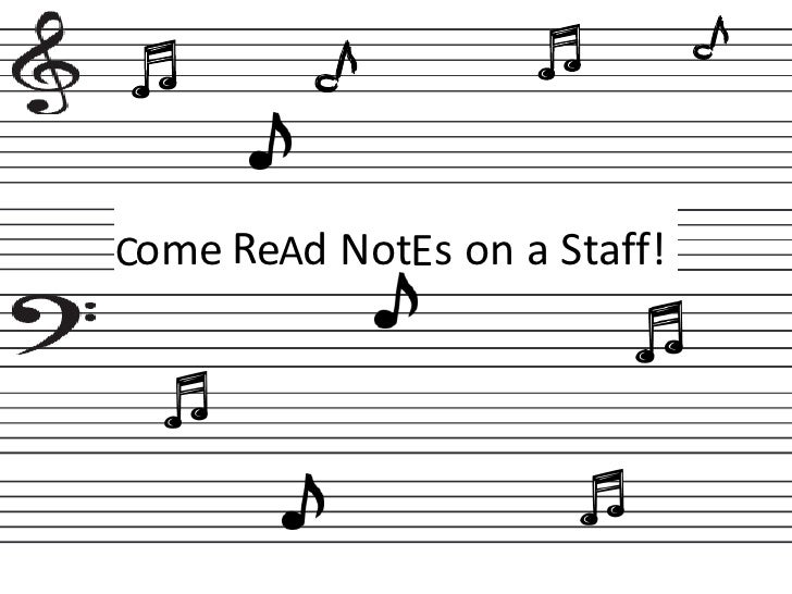 Come ReAd NotEs on a Staff!