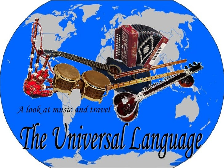 The Universal Language A look at music and travel