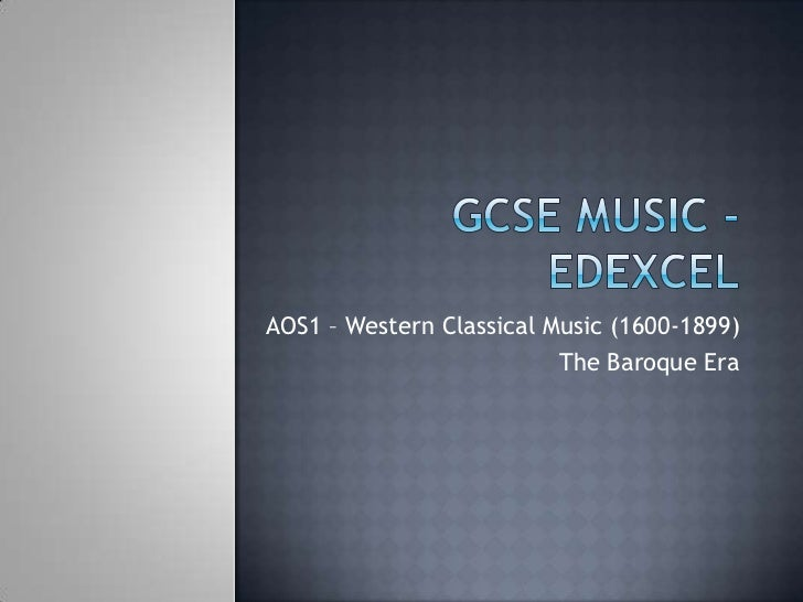 AOS1 – Western Classical Music (1600-1899)                          The Baroque Era
