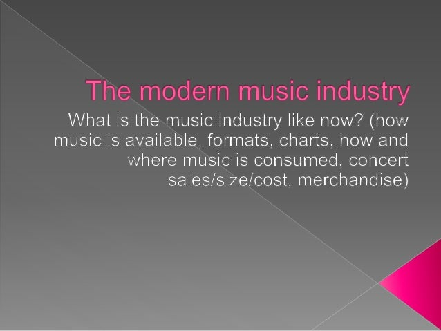 modern music industry Since many roles in the music industry now go to small companies, the modern  music-savvy entrepreneur can develop a career in music.