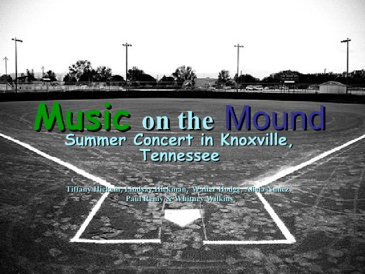 Music   on the   Mound Summer Concert in Knoxville, Tennessee Tiffany Hickem, Lindsay Hickman,   Walter Hodge, Alicia Nune...
