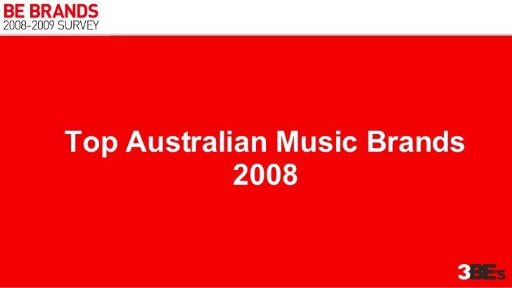 Top Australian Music Brands 2008 1. (-) HELL'S ANGELS