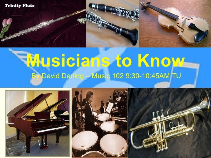 Musicians to Know By David Darling – Music 102 9:30-10:45AM TU