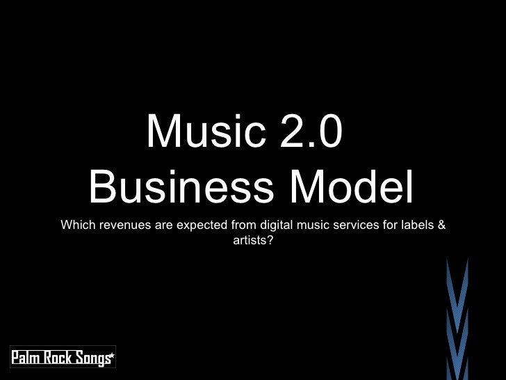 Music 2.0  Business Model  Which revenues are expected from digital music services for                       labels & arti...